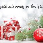 Boże Narodzenie bez wyrzutów sumienia, czyli jak jeść zdrowiej w Święta